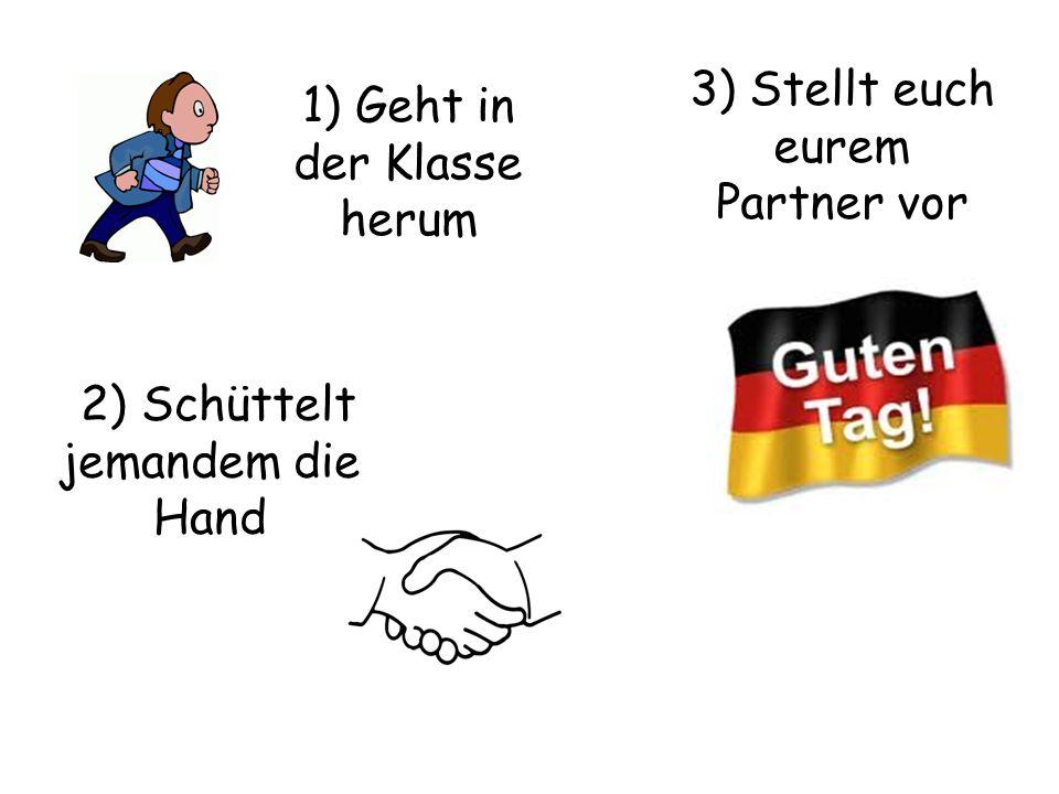 2) Schüttelt jemandem die Hand
