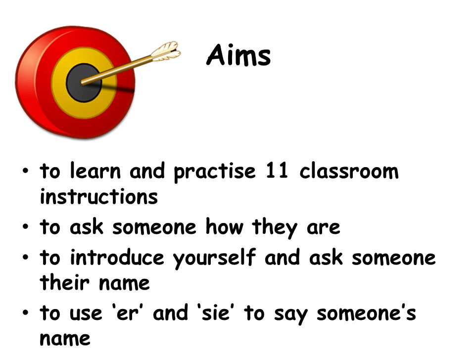 Aims to learn and practise 11 classroom instructions