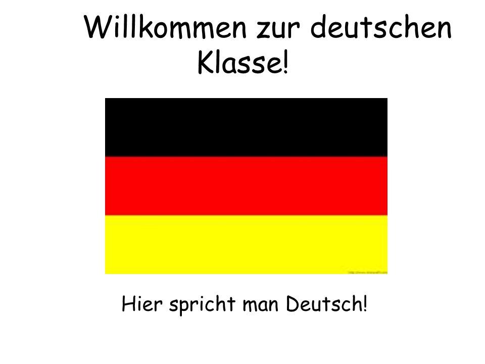 Willkommen zur deutschen Klasse!