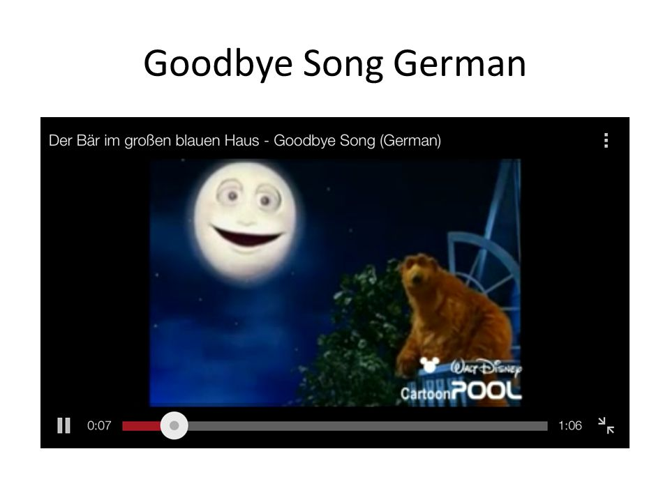 Goodbye Song German http://www.youtube.com/watch v=pXie_uGAwUI