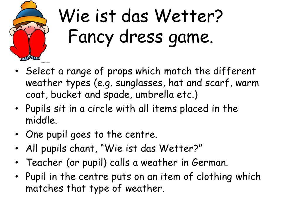 Wie ist das Wetter Fancy dress game.