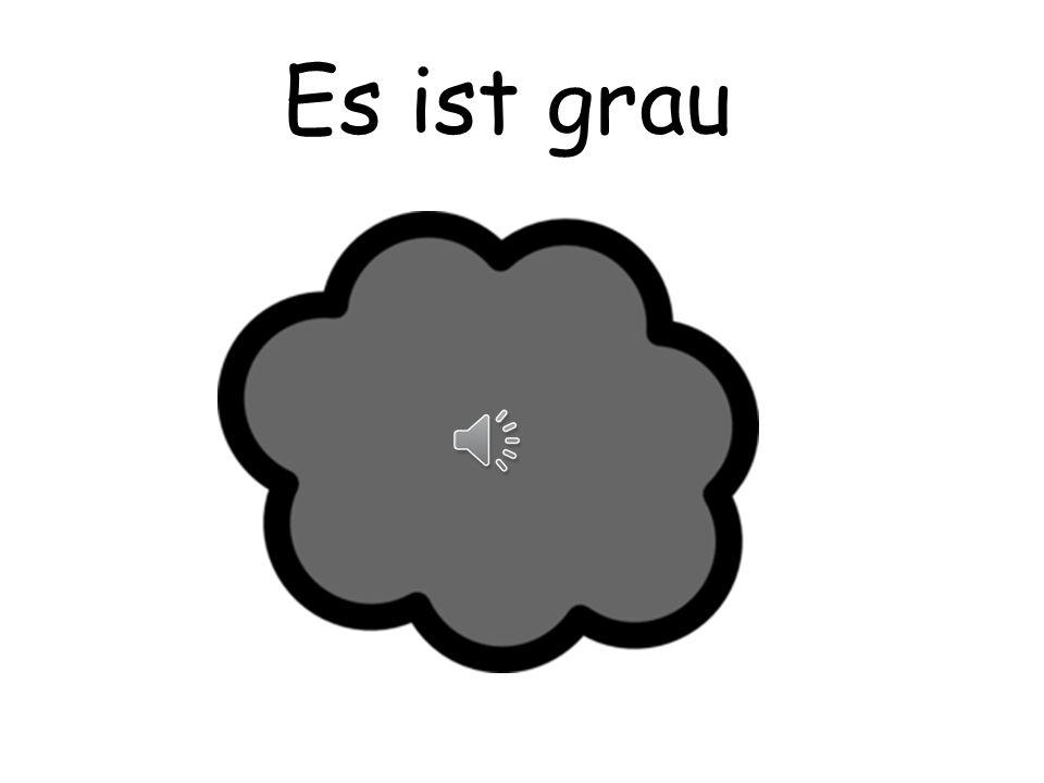 Es ist grau