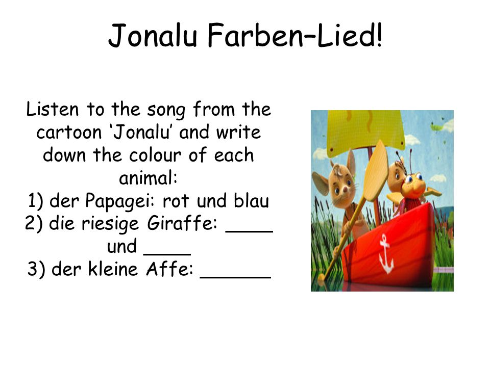 Jonalu Farben–Lied! Listen to the song from the cartoon 'Jonalu' and write down the colour of each animal: