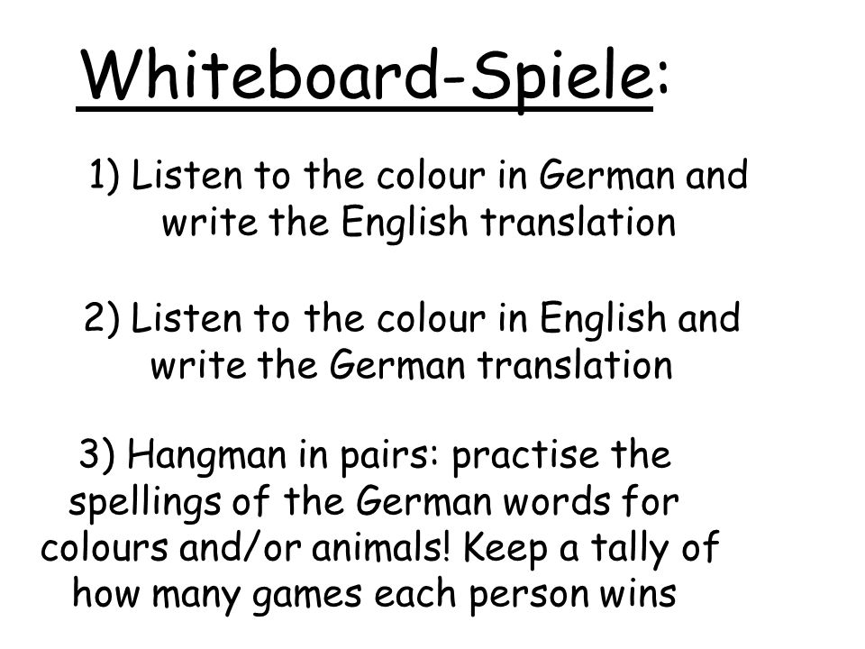 Whiteboard-Spiele: 1) Listen to the colour in German and write the English translation.