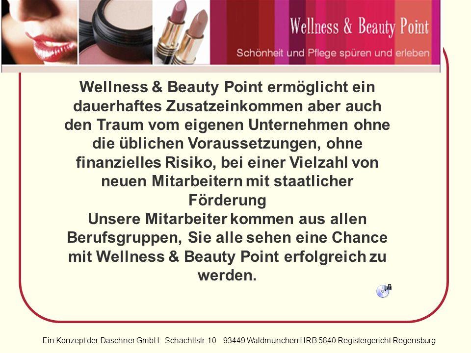 Wellness & Beauty Point ermöglicht ein dauerhaftes Zusatzeinkommen aber auch den Traum vom eigenen Unternehmen ohne die üblichen Voraussetzungen, ohne finanzielles Risiko, bei einer Vielzahl von neuen Mitarbeitern mit staatlicher Förderung