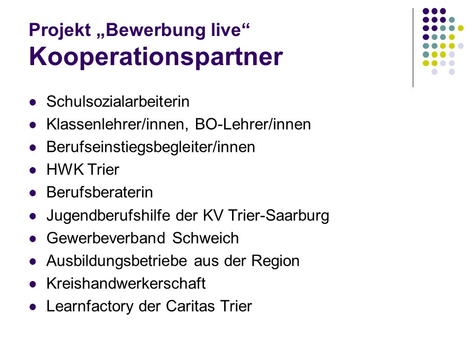 "Projekt ""Bewerbung live Kooperationspartner"