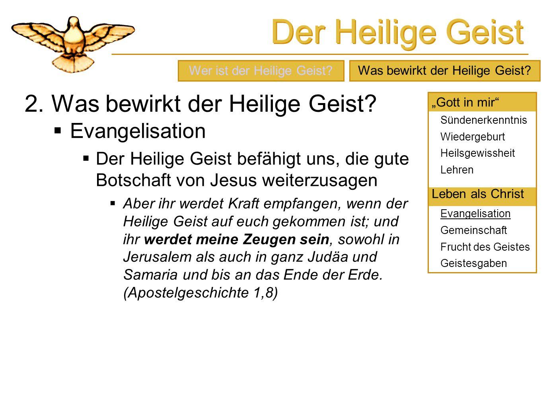 Der Heilige Geist 2. Was bewirkt der Heilige Geist Evangelisation