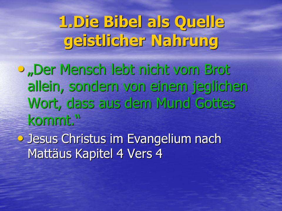 1.Die Bibel als Quelle geistlicher Nahrung