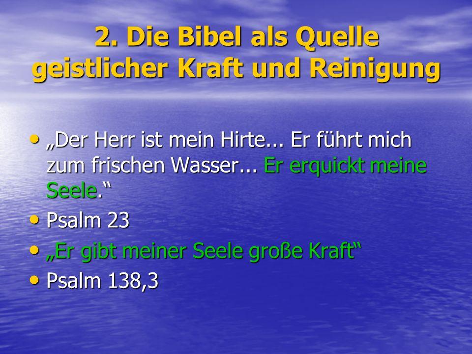 2. Die Bibel als Quelle geistlicher Kraft und Reinigung