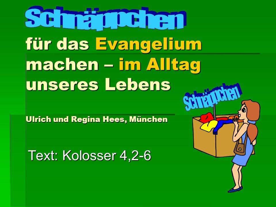 Schnäppchen für das Evangelium machen – im Alltag unseres Lebens Ulrich und Regina Hees, München. Schnäppchen.
