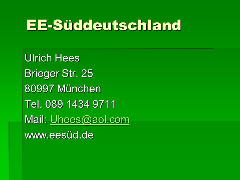 EE-Süddeutschland Ulrich Hees Brieger Str. 25 80997 München