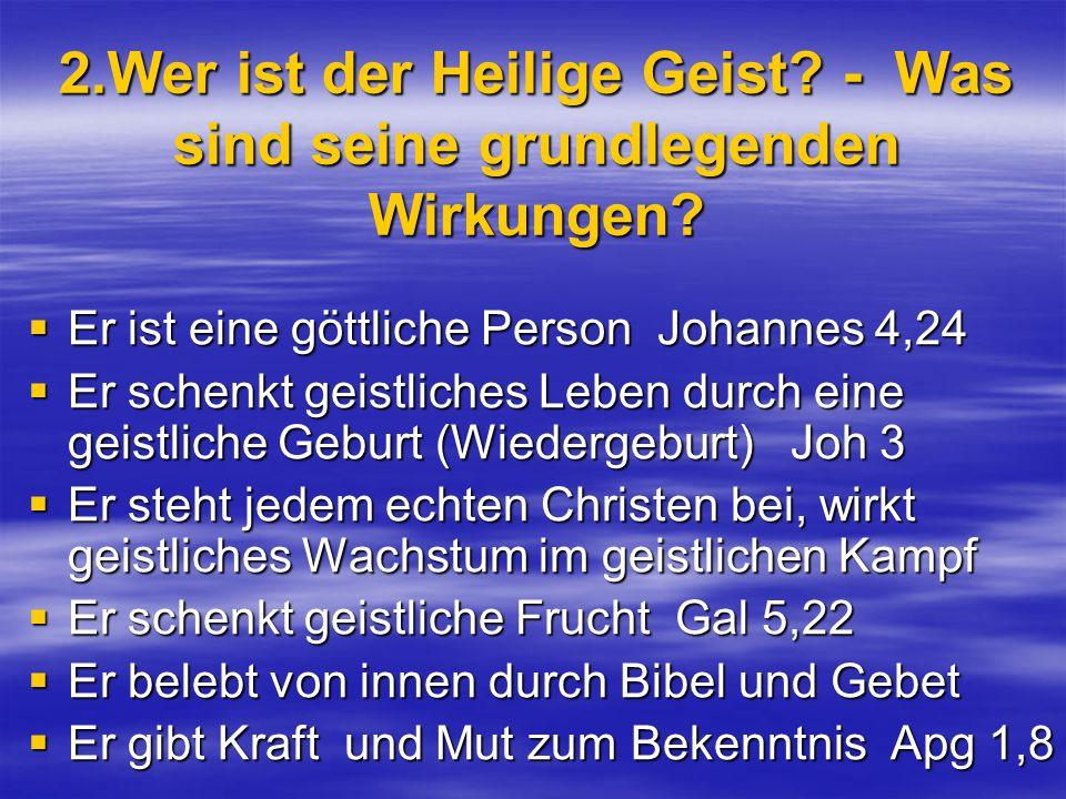 2.Wer ist der Heilige Geist - Was sind seine grundlegenden Wirkungen