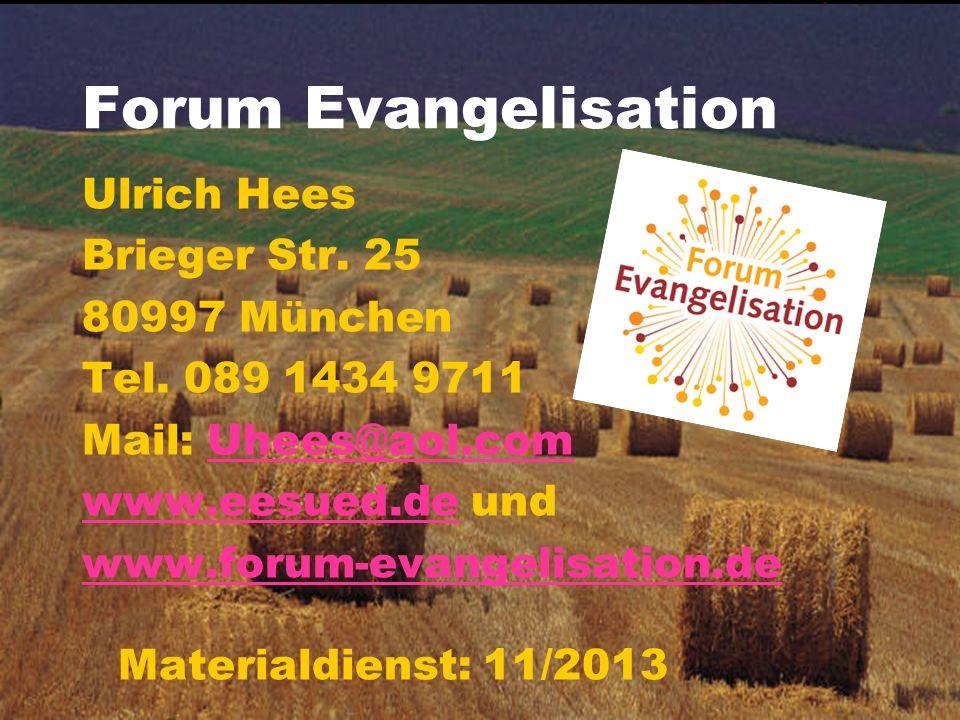 Forum Evangelisation Ulrich Hees Brieger Str. 25 80997 München