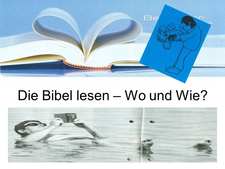 Die Bibel lesen – Wo und Wie