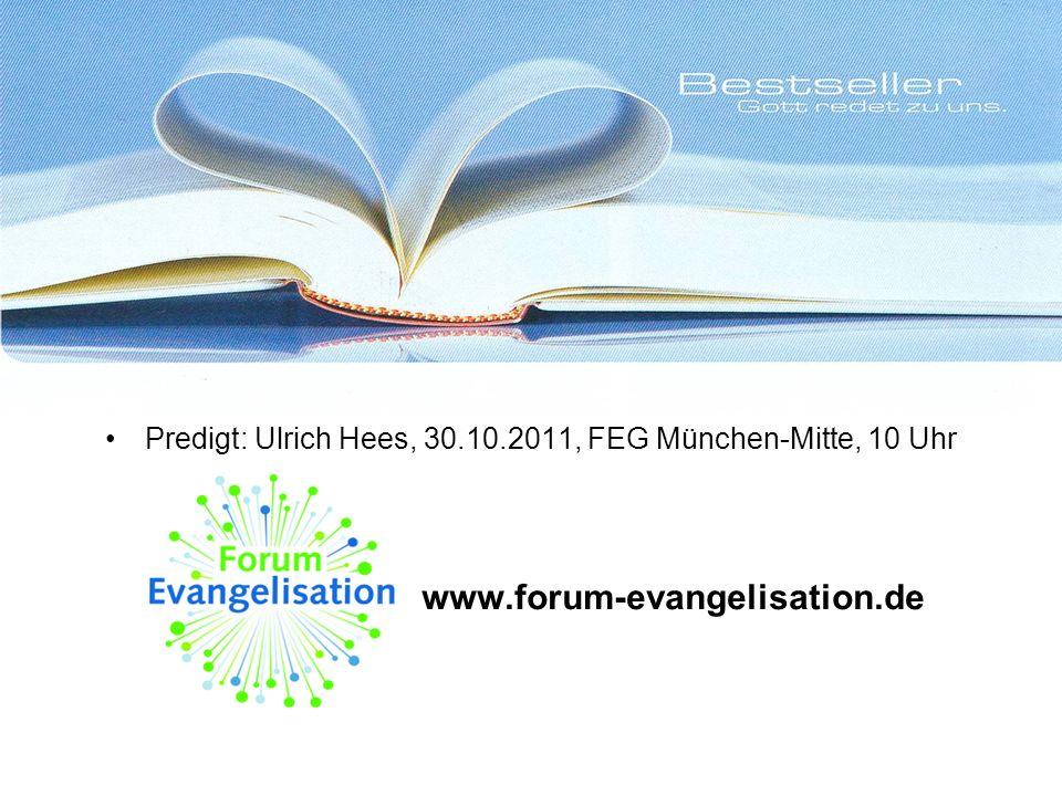 Predigt: Ulrich Hees, 30.10.2011, FEG München-Mitte, 10 Uhr