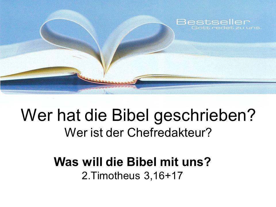 Wer hat die Bibel geschrieben Wer ist der Chefredakteur