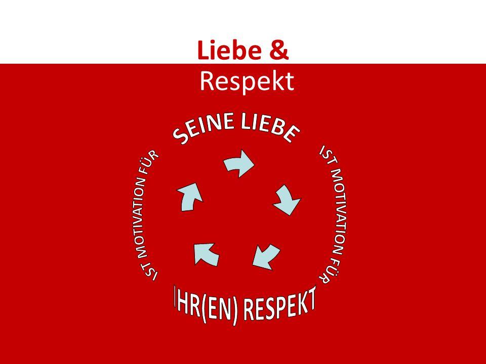 Liebe & Respekt IST MOTIVATION FÜR IST MOTIVATION FÜR SEINE LIEBE