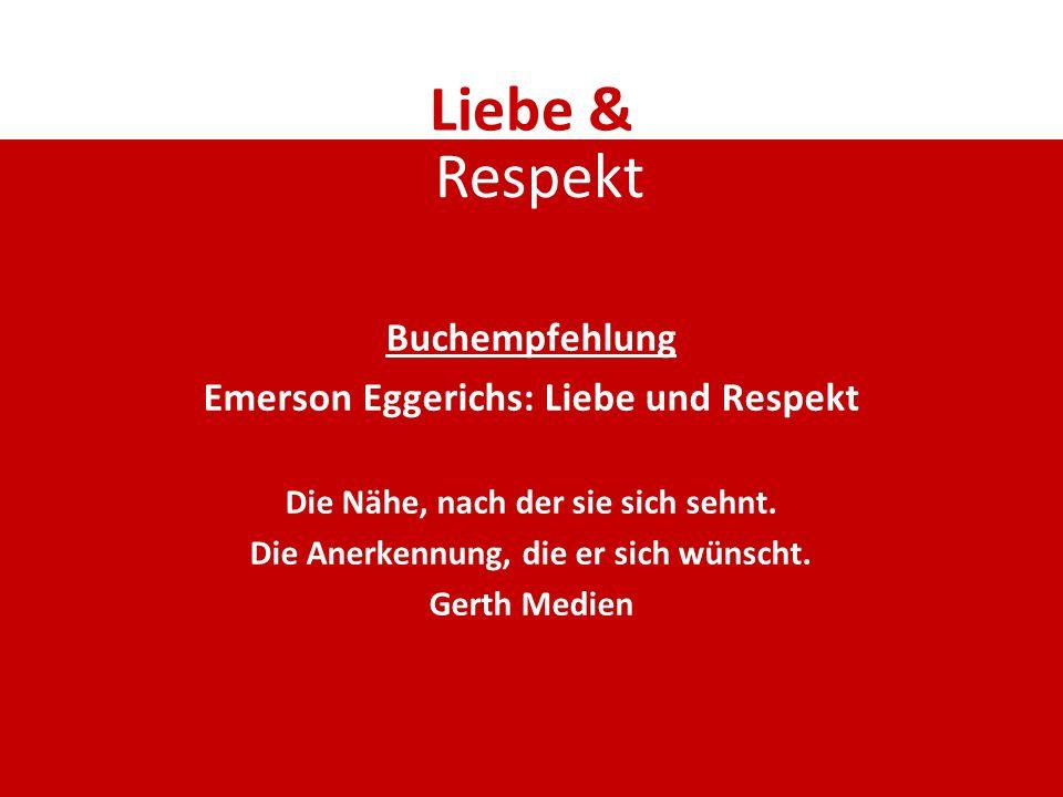 Liebe & Respekt Buchempfehlung Emerson Eggerichs: Liebe und Respekt