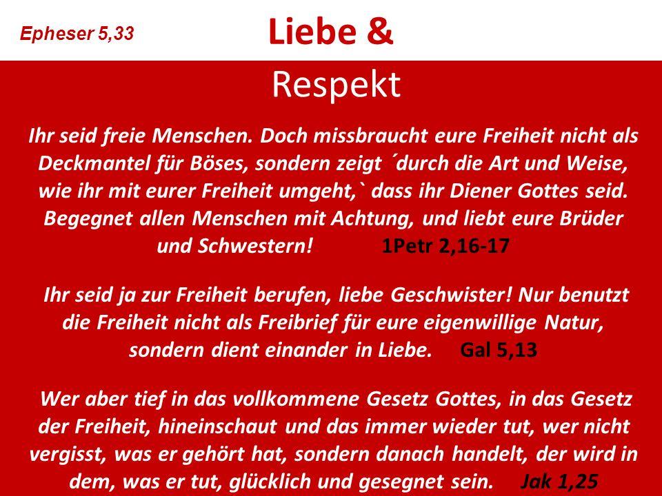 Liebe & Epheser 5,33. Respekt.