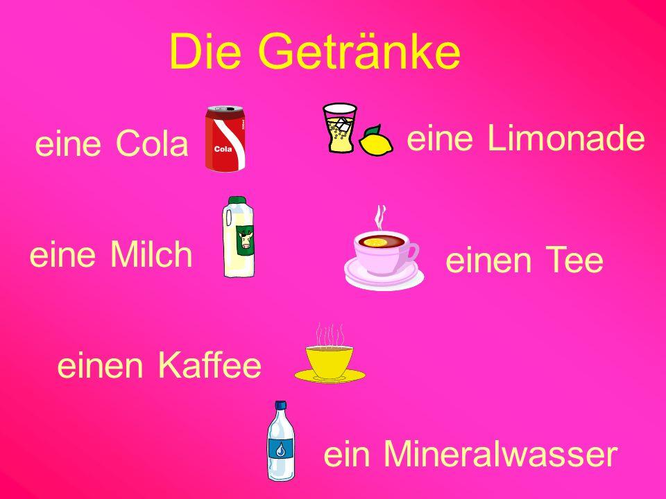 Die Getränke eine Limonade eine Cola eine Milch einen Tee einen Kaffee