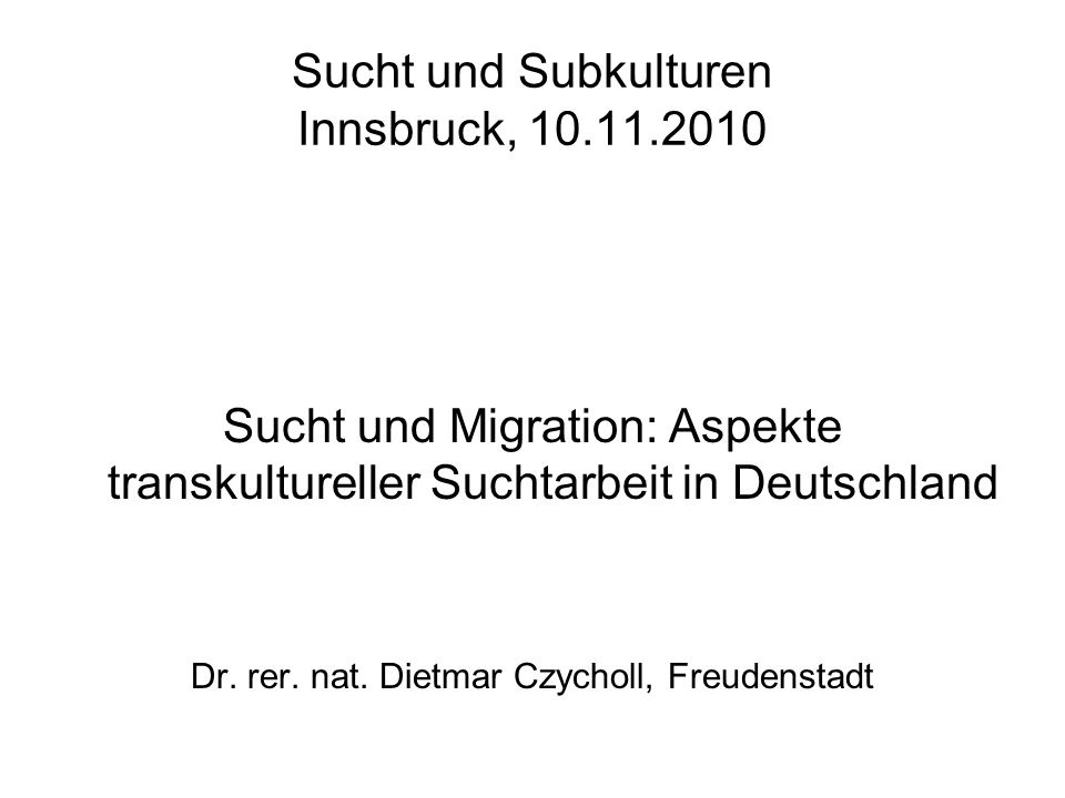 Sucht und Subkulturen Innsbruck, 10.11.2010