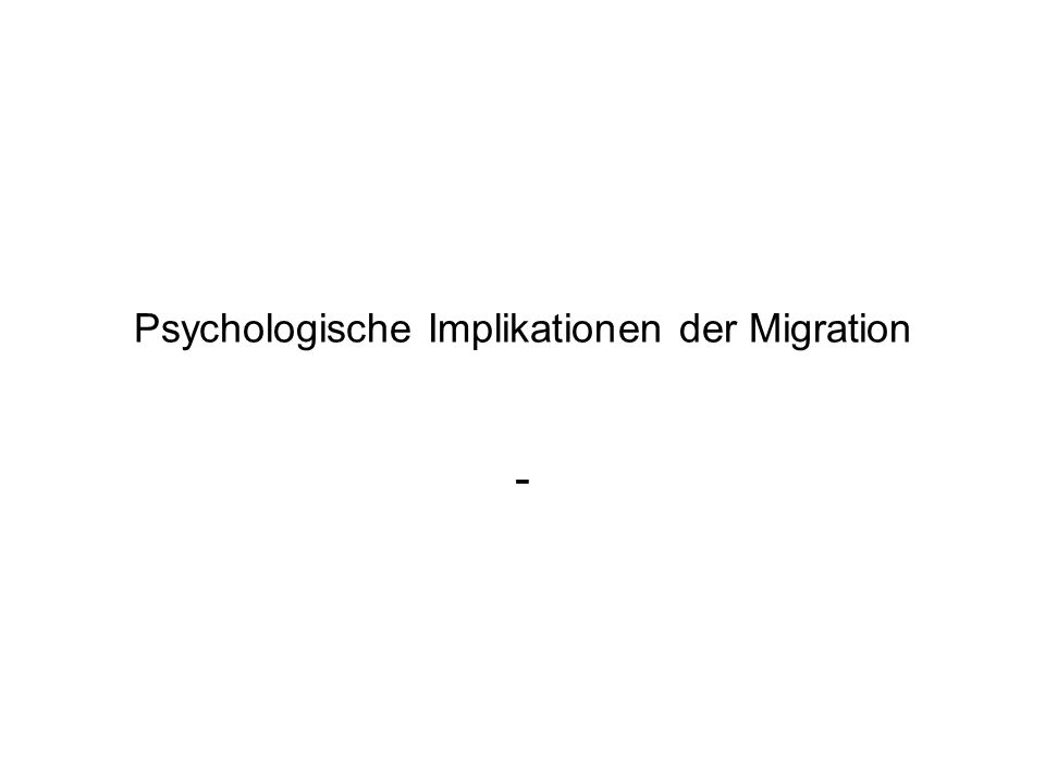 Psychologische Implikationen der Migration