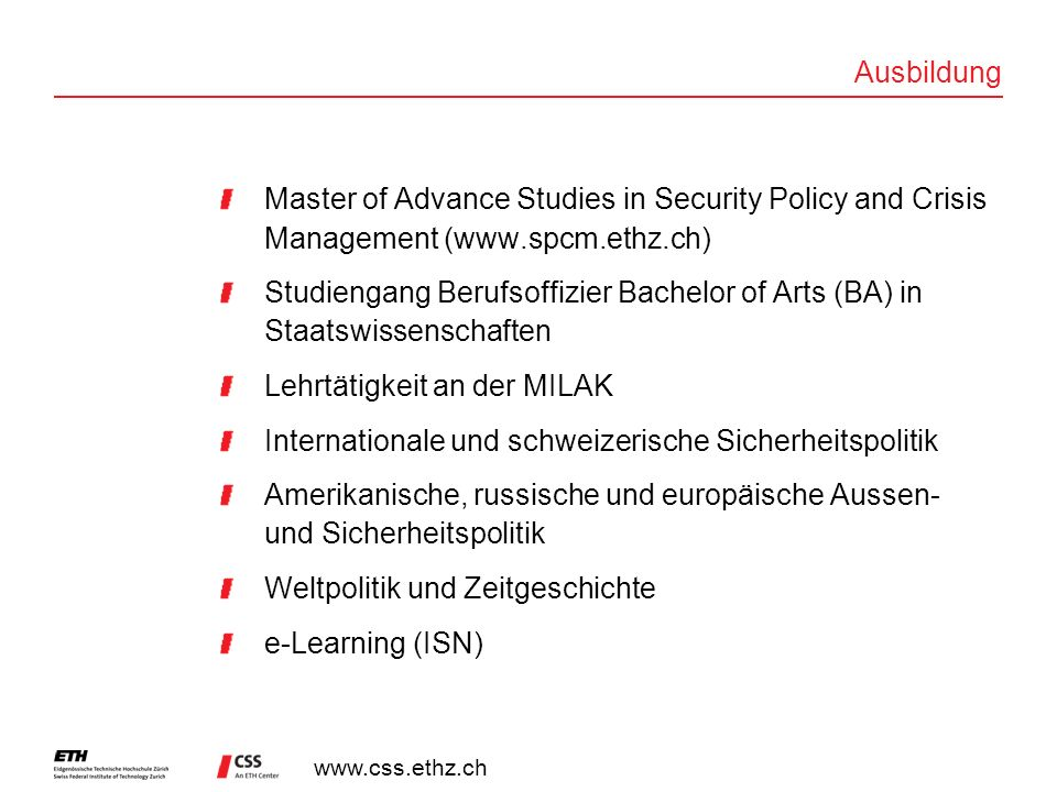 Ausbildung Master of Advance Studies in Security Policy and Crisis Management (www.spcm.ethz.ch)