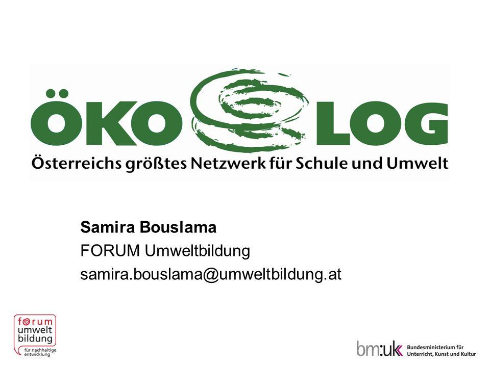 Samira Bouslama FORUM Umweltbildung samira.bouslama@umweltbildung.at