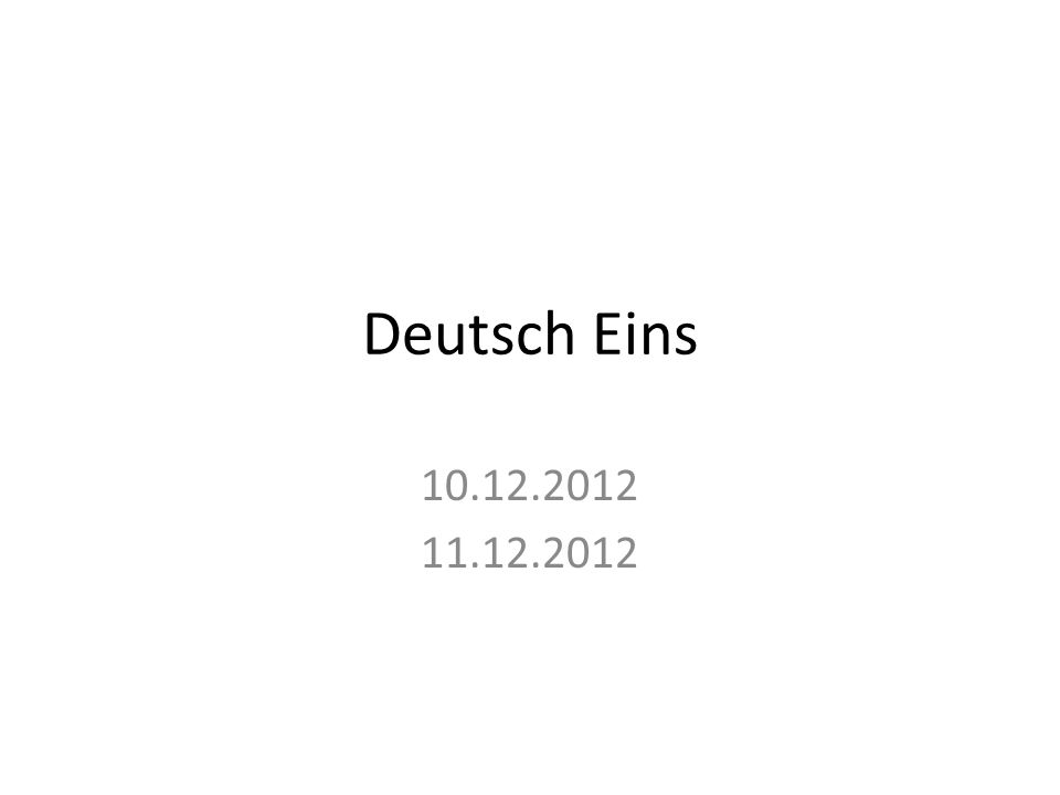 Deutsch Eins 10.12.2012 11.12.2012