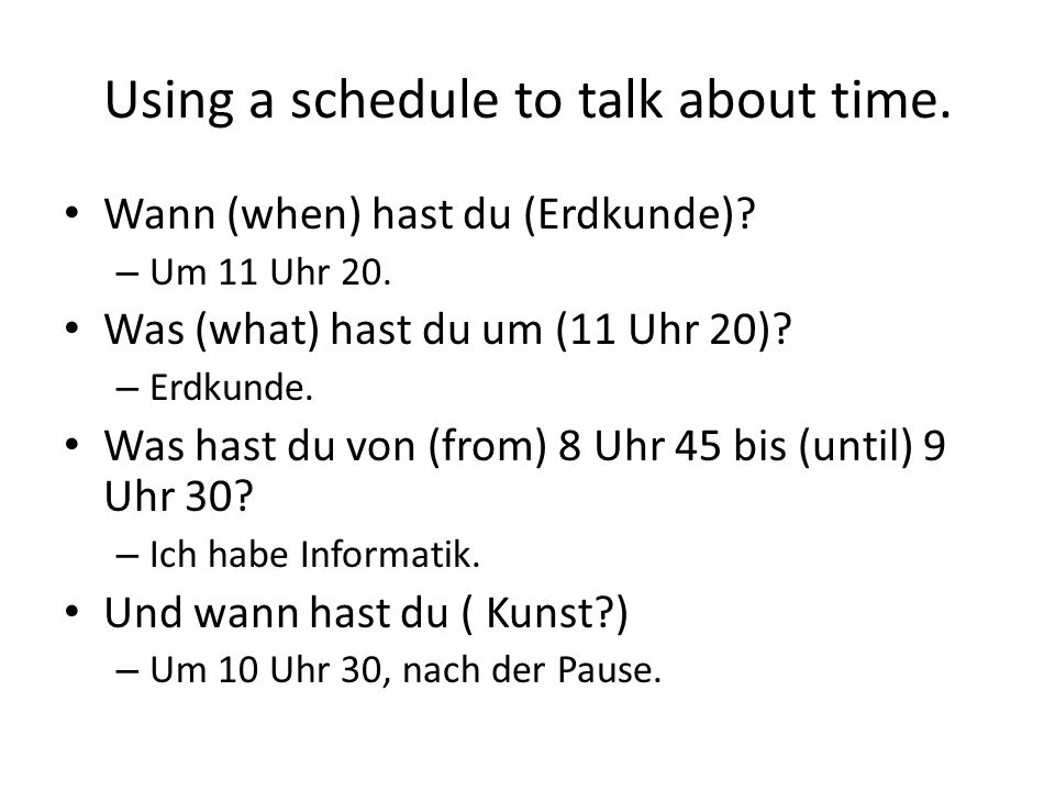 Using a schedule to talk about time.