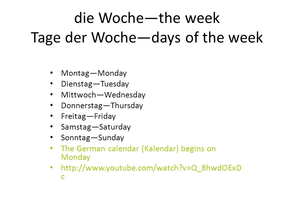 die Woche—the week Tage der Woche—days of the week