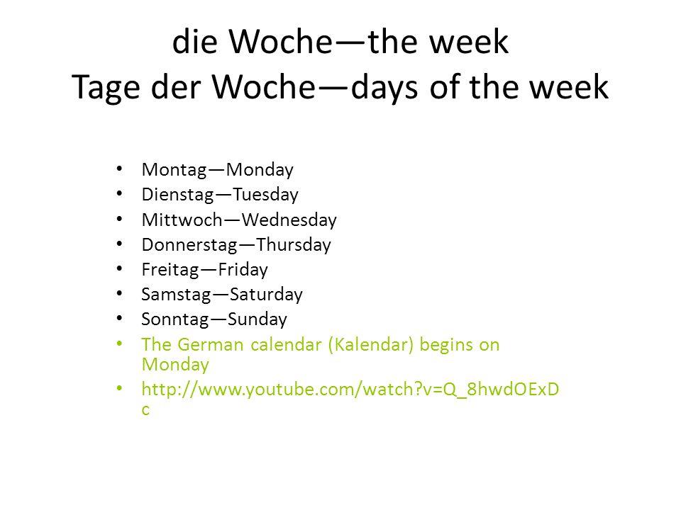 die Woche—the week Tage der Woche—days of the week