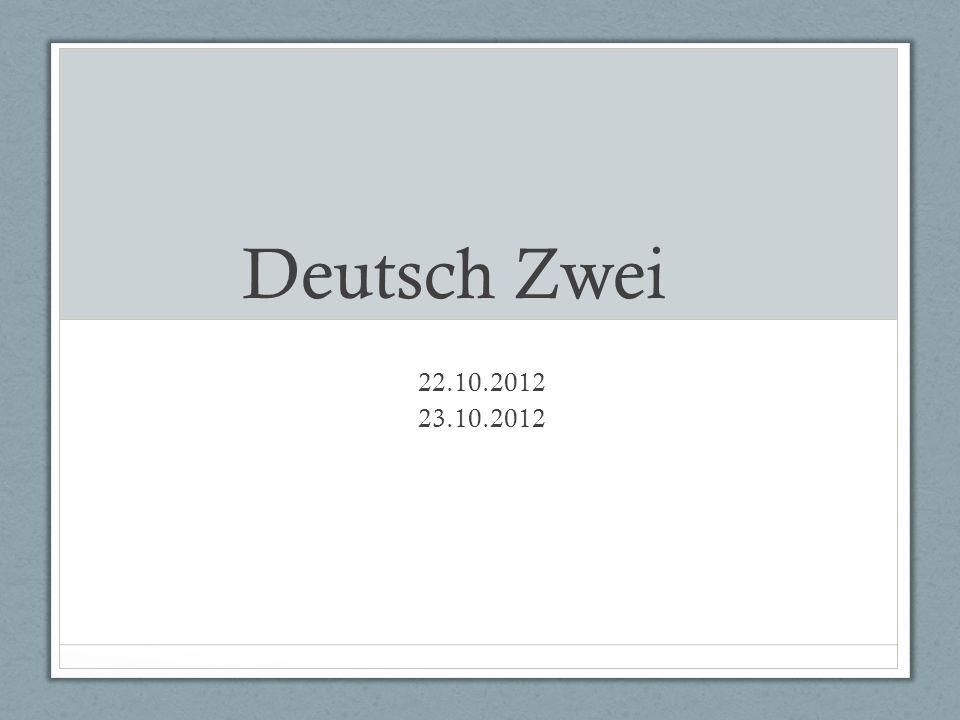 Deutsch Zwei 22.10.2012 23.10.2012