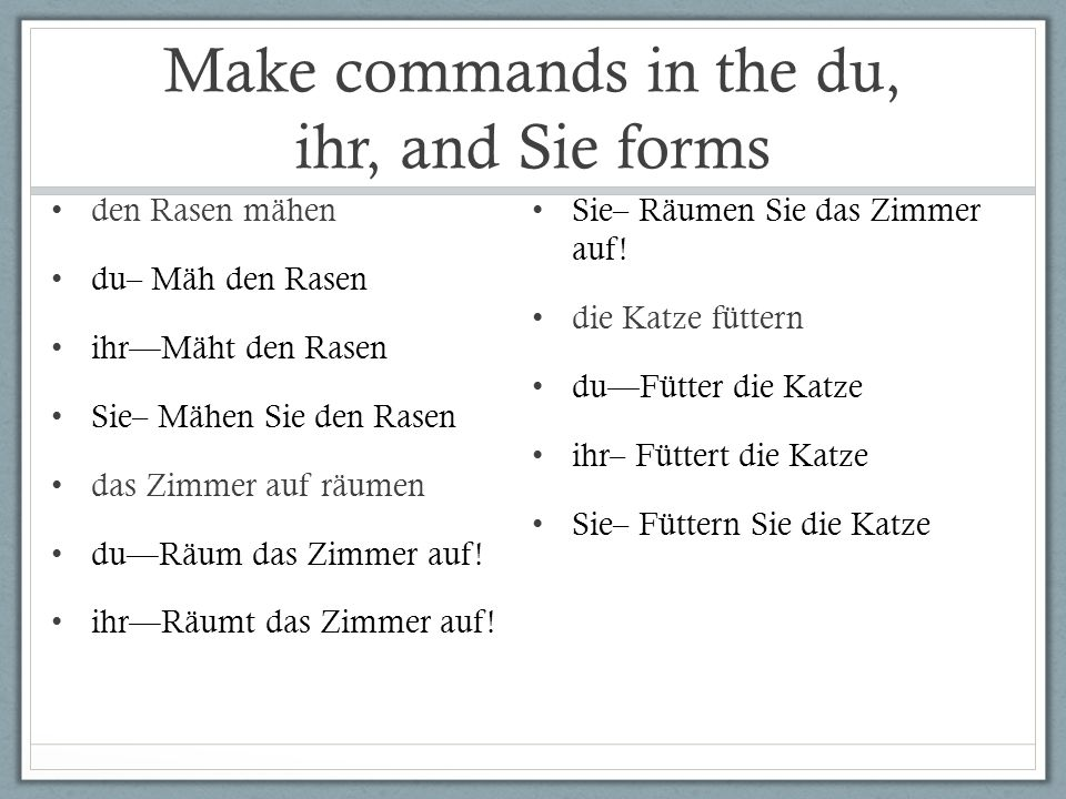 Make commands in the du, ihr, and Sie forms