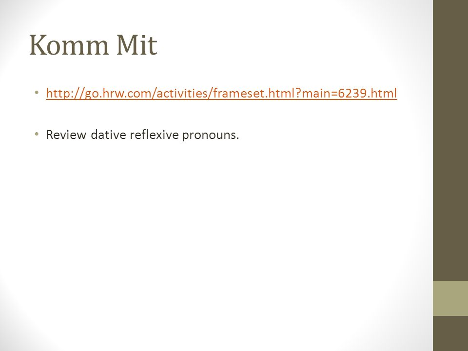 Komm Mit http://go.hrw.com/activities/frameset.html main=6239.html