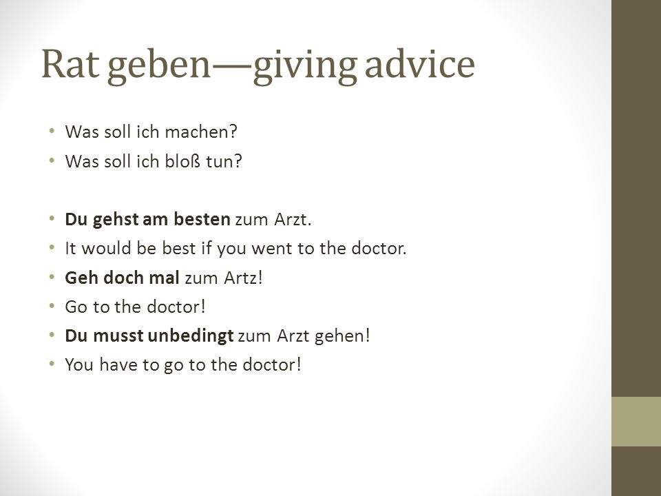Rat geben—giving advice