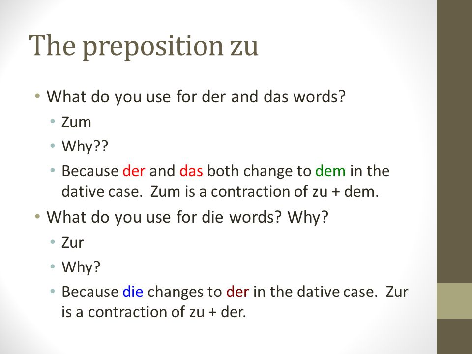 The preposition zu What do you use for der and das words
