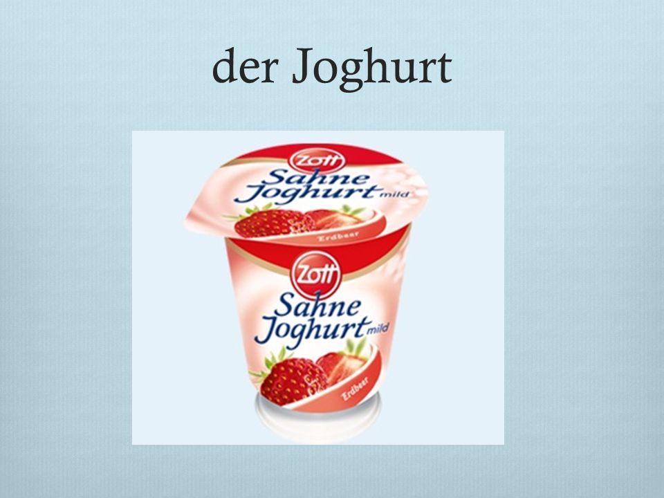 der Joghurt