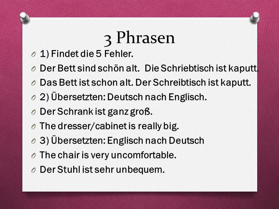 3 Phrasen 1) Findet die 5 Fehler.