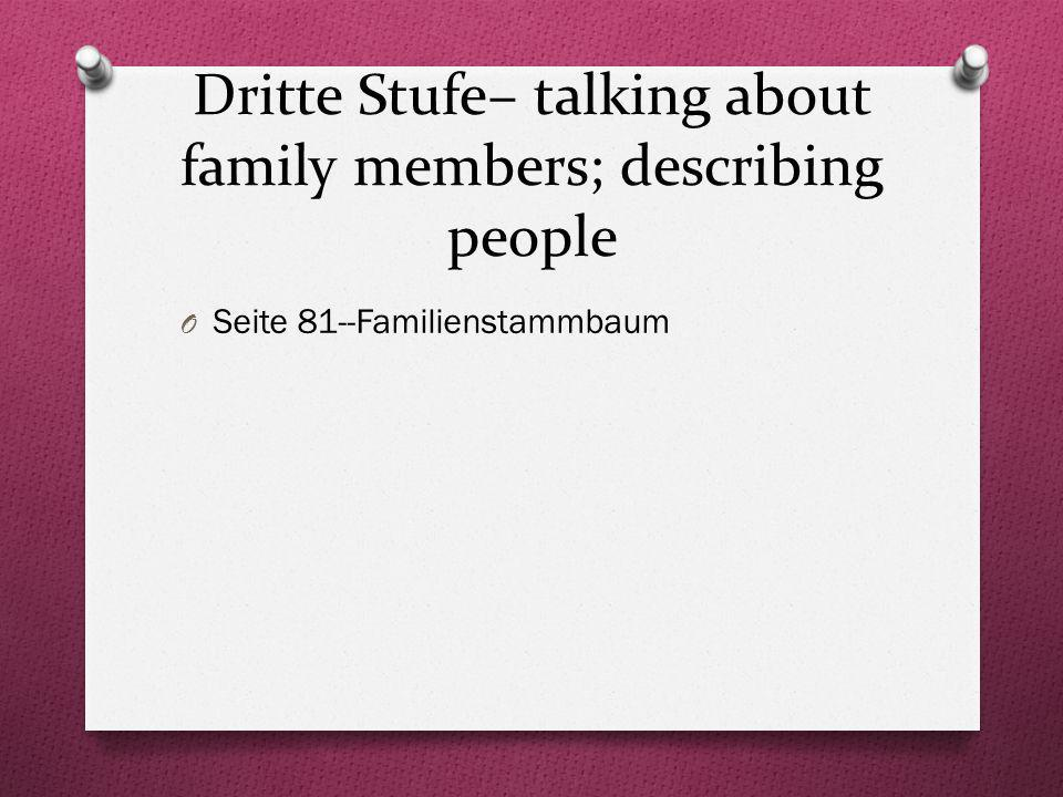 Dritte Stufe– talking about family members; describing people