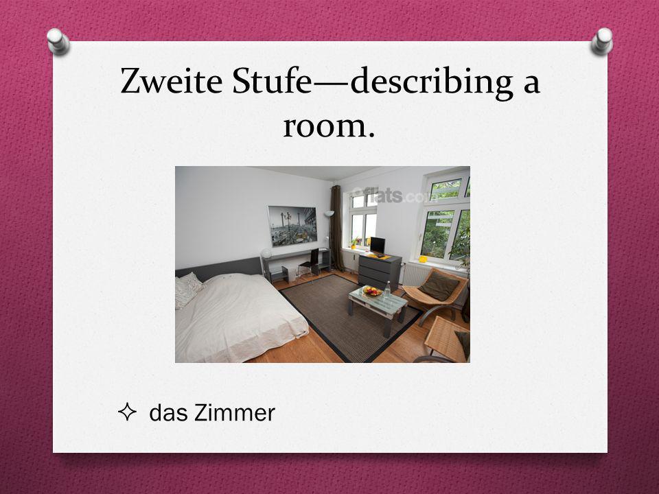 Zweite Stufe—describing a room.