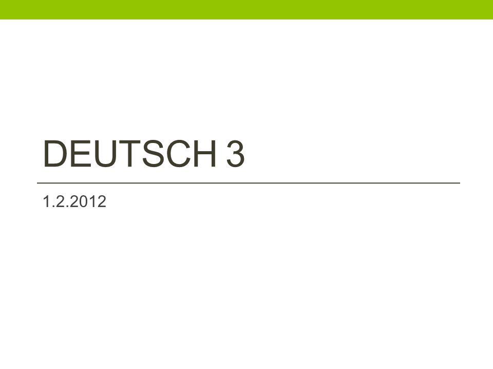 Deutsch 3 1.2.2012