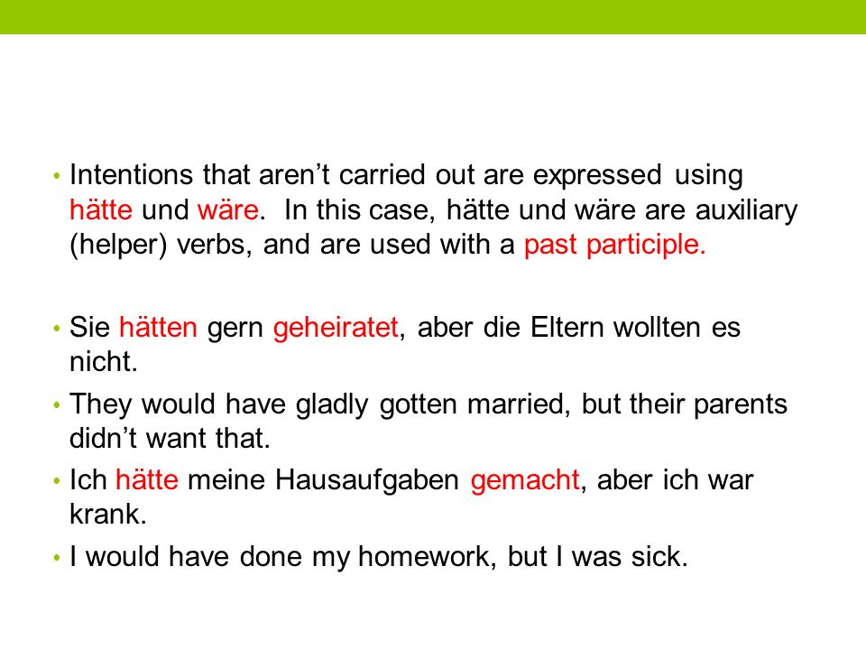 Intentions that aren't carried out are expressed using hätte und wäre