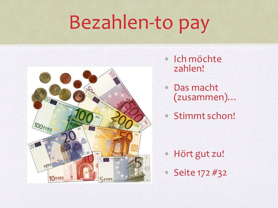 Bezahlen-to pay Ich möchte zahlen! Das macht (zusammen)… Stimmt schon!