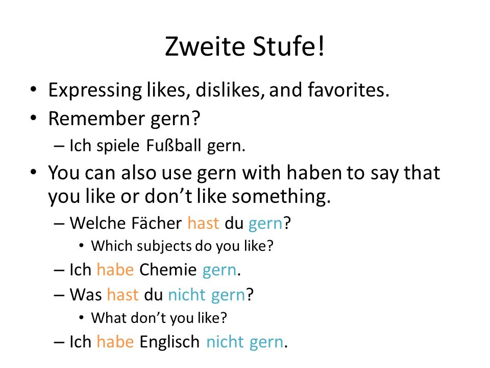 Zweite Stufe! Expressing likes, dislikes, and favorites.