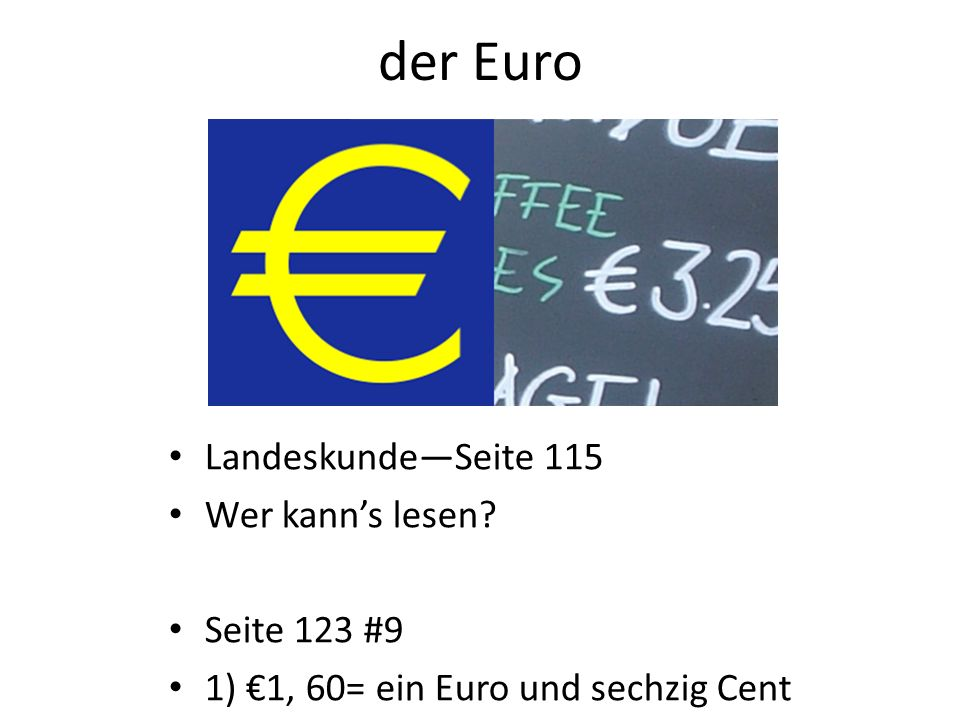 der Euro Landeskunde—Seite 115 Wer kann's lesen Seite 123 #9