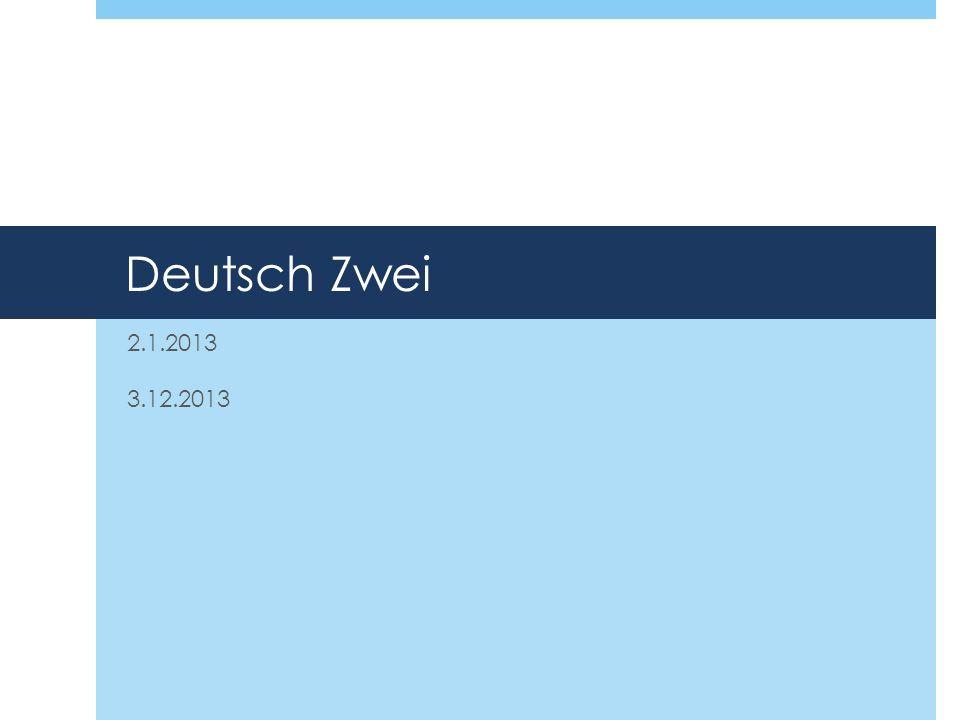 Deutsch Zwei 2.1.2013 3.12.2013