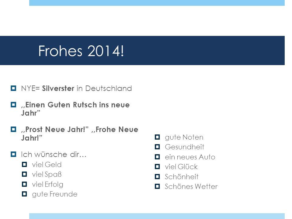 Frohes 2014! NYE= Silverster in Deutschland