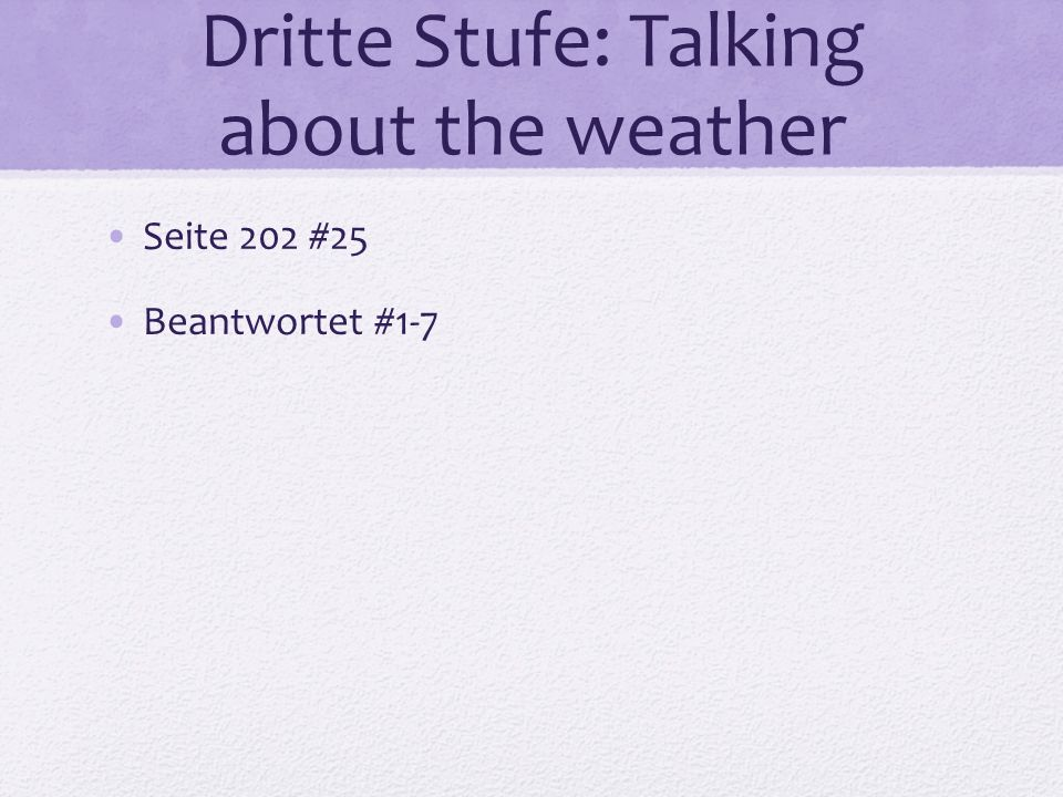 Dritte Stufe: Talking about the weather