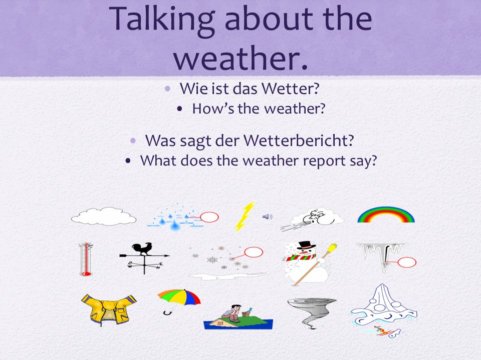 Talking about the weather.